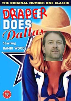 Draper Does Dallas