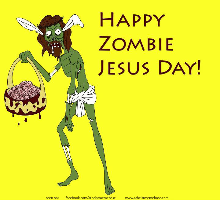 Happy Zombie Jesus Day